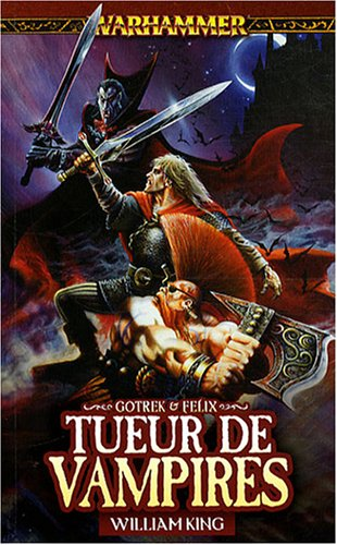 Gotrek et Félix, Tome 6 : Tueur de vampires par William King