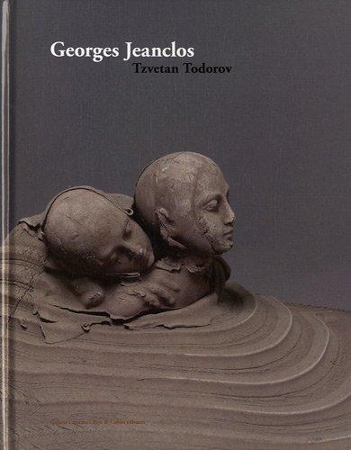 Georges Jeanclos : Oeuvres et Ecrits précédé de La force de la fragilité par Tzvetan Todorov, Georges Jeanclos