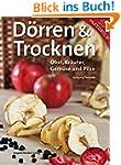 Dörren & Trocknen: Obst, Kräuter, Gem...