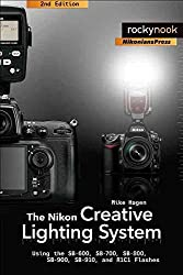 [(The Nikon Creative Lighting System : Using the SB-600, SB-700, SB-800, SB-900, and R1C1 Flashes)] [By (author) Mike Hagen] published on (March, 2012)