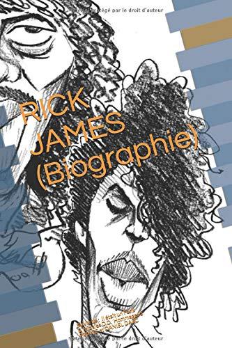 RICK JAMES (Biographie): Suivi de « Il était un Funk » et « Initiales D.D »  (hommages à PRINCE et DANIEL DARC).