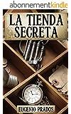 LA TIENDA SECRETA: Aventuras, misterio y suspense (Spanish Edition)
