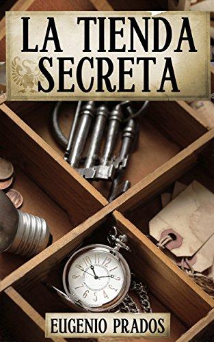 La Tienda Secreta: Aventuras, misterio y suspense (Edición revisada) (Ana Fauré nº 1) por Eugenio Prados