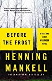 Before the Frost (Vintage Crime/Black Lizard) Mankell, Henning ( Author ) Feb-14-2006 Paperback