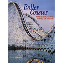 Roller Coaster: Wooden and Steel Coasters, Twisters and Corkscrews by D.F.H. Bennett (1999-04-21)