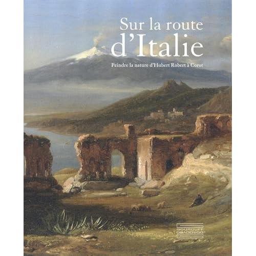 Sur la route d'Italie : Peindre la nature d'Hubert Robert à Corot