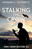Stalking the Crow: Tony Crow private detective (The Tony Crow private investigator mystery series Book 3) (English Edition)