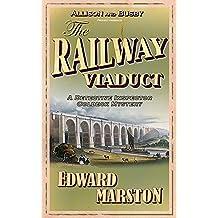 The Railway Viaduct (Inspector Robert Colbeck) (Inspector Robert Colbeck S.)