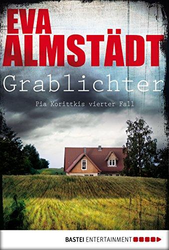 Grablichter: Pia Korittkis vierter Fall (Kommissarin Pia Korittki 4) -