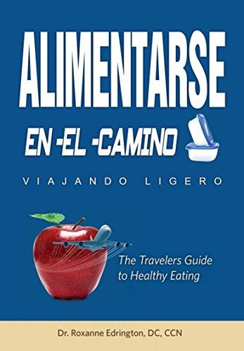 Alimentarse En El Camino: Viajando Ligero por Roxanne Edrington