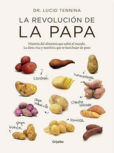 La revolución de la papa: Historia del alimento que salvó al mundo. La dieta