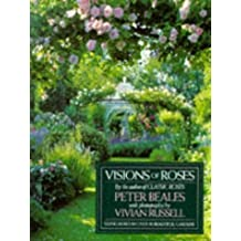 Visions of Roses by Peter Beales (1996-09-02)