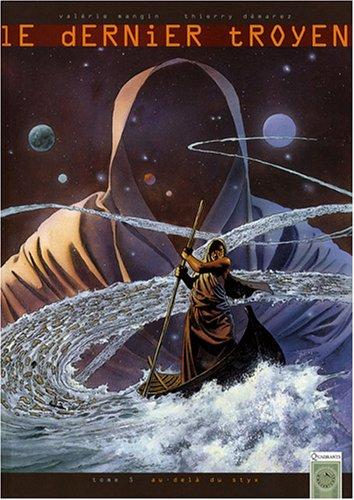 Le dernier troyen, Tome 5 : Au-delà du Styx par Valérie Mangin