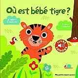 Où est bébé tigre? - 6 volets à soulever, 7 sons à écouter