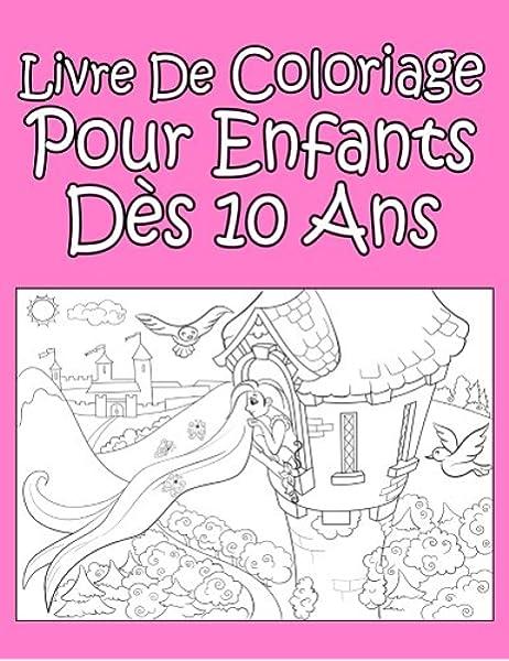 Livre De Coloriage Pour Enfants Des 10 Ans Pour Les Filles Amazon Fr Livre De Coloriage Ap Livres
