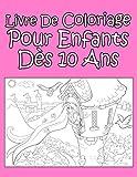 Best Livres pour 9 ans filles - Livre De Coloriage Pour Enfants Dès 10 Ans Review