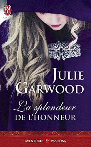 La splendeur de l'honneur (J'ai lu Aventures & Passions t. 10613) par Julie Garwood