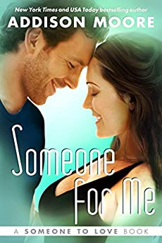 Someone for Me (Someone to Love Series Book 3) by [Moore, Addison]
