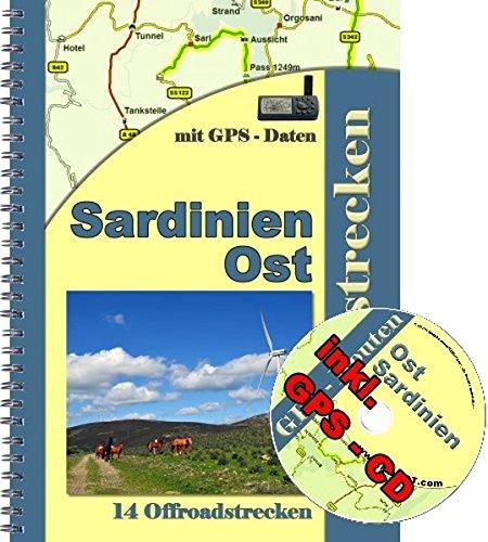 14 Offroad - Strecken Sardinien Ost Reiseführer ( inkl. GPS - Daten - CD ): Geländewagen Reiseführer und Enduro Sardinien( Gebiet Tortoli ) inkl. einer GPS - CD mit Routen fürs Navi