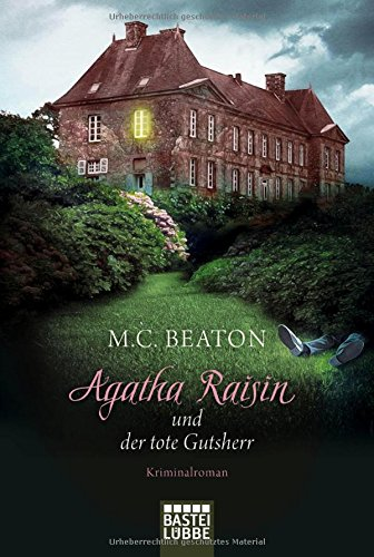 Agatha Raisin und der tote Gutsherr: Kriminalroman (Agatha Raisin Mysteries, Band 10)