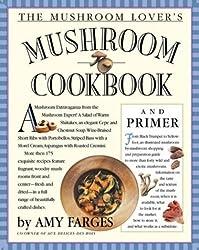The Mushroom Lover's Mushroom Cookbook and Primer by Christopher Styler (2000-09-11)