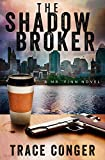 The Shadow Broker (Mr. Finn Book 1) by Trace Conger