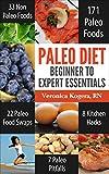 Paleo Diet Beginner to Expert Essentials: Paleo Kitchen hacks, 171 Paleo foods, 22 Paleo food swaps, 33 Non-Paleo foods, 7 Paleo Pitfalls (English Edition)