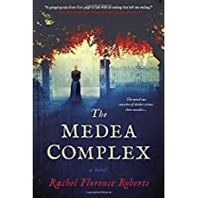 The Medea Complex by Rachel Florence Roberts (2015-06-02)