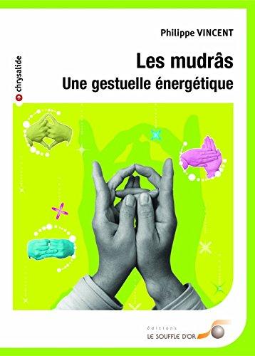 Les mudras (Chrysalide) par Philippe Vincent