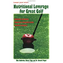 Nutritional Leverage for Great Golf by Nina Anderson (1999-08-15)