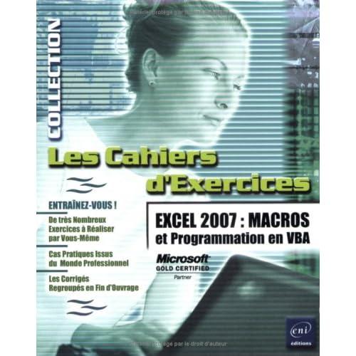 Excel 2007 : Macros et Programmation en VBA