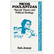 Nicos Poulantzas: Marxist theory and political strategy: State, Class and Strategy (Contemporary social theory)