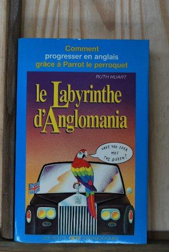 Le Labyrinthe d'Anglomania par Ruth Huart