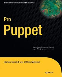 Pro Puppet (Expert's Voice in Open Source) by James Turnbull (2011-05-03)