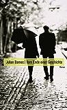Vom Ende einer Geschichte: Roman von Julian Barnes