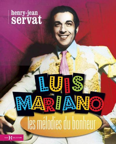 Luis Mariano, les mélodies du bonheur