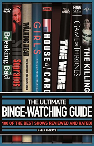The Ultimate Binge-Watching Guide: 100 of the Best Shows Reviewed and Rated! por Chris Roberts