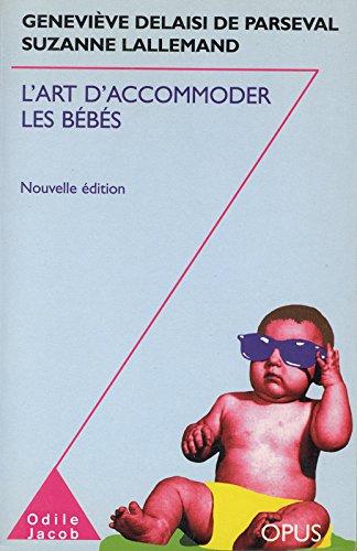 L' Art d'accommoder les bébés (Opus t. 80) par Geneviève Delaisi de Parseval