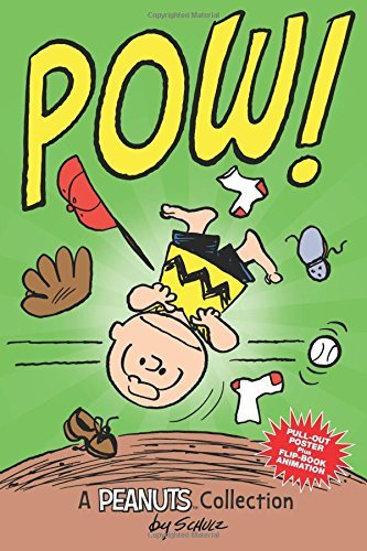 Charlie Brown: POW!: A Peanuts Collection: Written by Charles M. Schulz, 2014 Edition, (Pap/Pstr) Publisher: Andrews McMeel Publishing [Paperback]