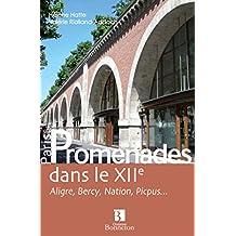 Promenades dans le XIIe : Aligre, Bercy, Nation, Picpus...