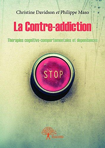 La Contre-addiction: Thérapie cognitivo-comportementale et dépendances