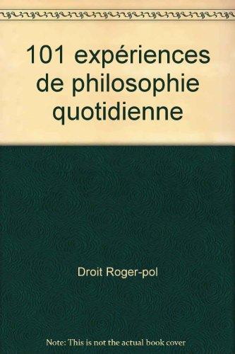 droit-roger-pol-101-expriences-de-philosophie-quotidienne