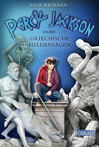 Rick Riordan - Percy Jackson erzählt Griechische Heldensagen
