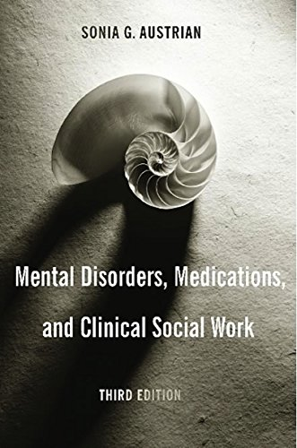 Mental Disorders, Medications, and Clinical Social Work (NONE)