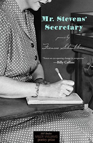Mr. Stevens' Secretary: Poems (Miller Williams Poetry Prize)