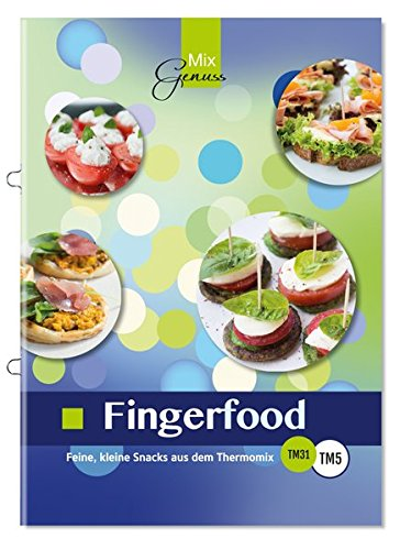 Fingerfood: Feine, kleine Snacks aus dem Thermomix