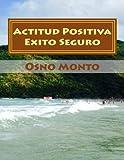 Actitud Positiva Exito Seguro: Método Para Lograr Su Aprendizaje: Volume 3 (Gerencia Del Buen Vivir)