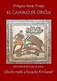Libros Descargar en linea El camino de Orion Quien mato a Escipion Emiliano nº 1 (PDF y EPUB) Espanol Gratis