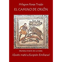 El camino de Orión (¿Quién mató a Escipión Emiliano? nº 1)