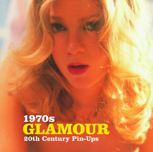 1970s Glamour (20th Century Pin-ups)